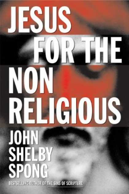 Bestsellers (2007) - Jesus for the Non-Religious by John Shelby Spong