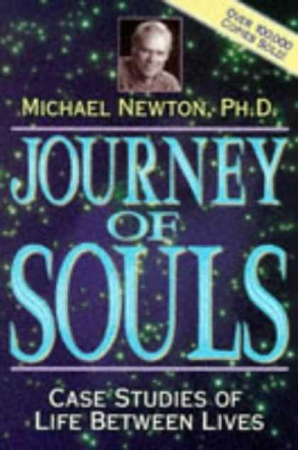 Bestsellers (2007) - Journey Of Souls: Case Studies of Life Between Lives by Michael Newton