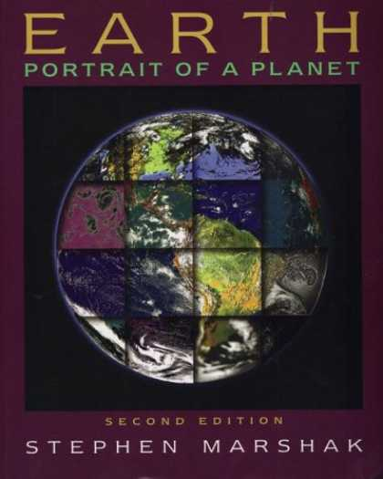Bestsellers (2007) - Earth: Portrait of a Planet, Second Edition by Stephen Marshak