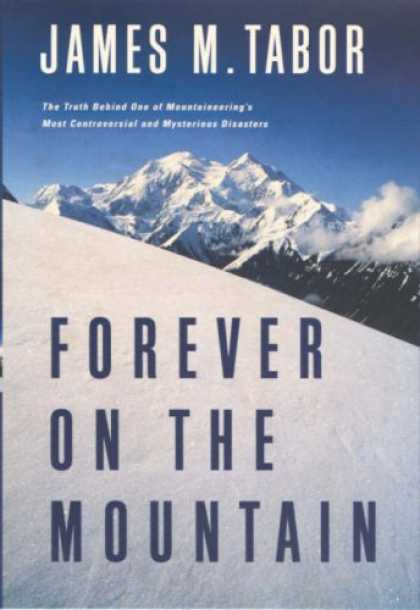 Bestsellers (2007) - Forever on the Mountain: The Truth Behind One of Mountaineering's Most Controver