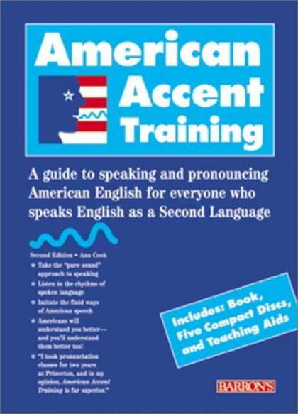 Bestsellers (2007) - American Accent Training : A Guide to Speaking and Pronouncing American English