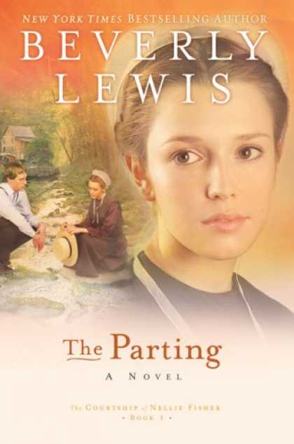 Bestsellers (2007) - The Parting (The Courtship of Nellie Fisher #1) by Beverly Lewis