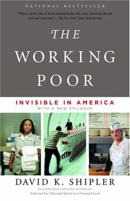 Bestsellers (2007) - The Working Poor: Invisible in America by David K. Shipler