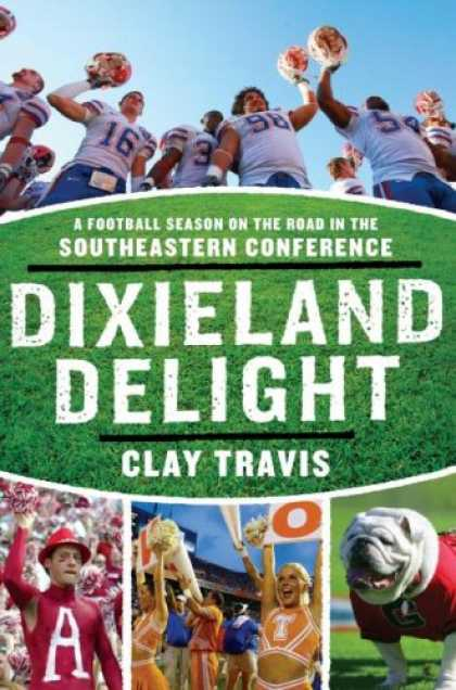 Bestsellers (2007) - Dixieland Delight: A Football Season on the Road in the Southeastern Conference