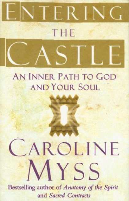 Bestsellers (2007) - Entering the Castle: An Inner Path to God and Your Soul by Caroline Myss