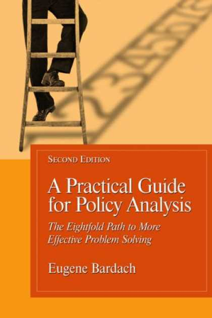 Bestsellers (2007) - A Practical Guide For Policy Analysis: The Eightfold Path To More Effective Prob