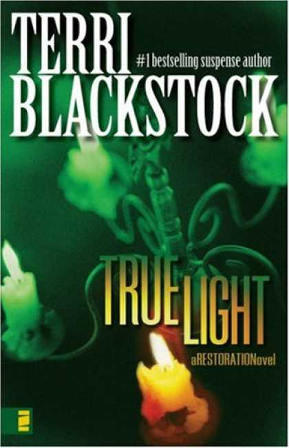 Bestsellers (2007) - True Light (Restoration Series #3) by Terri Blackstock