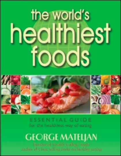 Bestsellers (2007) - The World's Healthiest Foods, Essential Guide for the Healthiest Way of Eating b