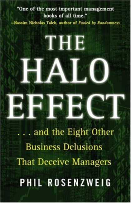 Bestsellers (2007) - The Halo Effect: ... and the Eight Other Business Delusions That Deceive Manager