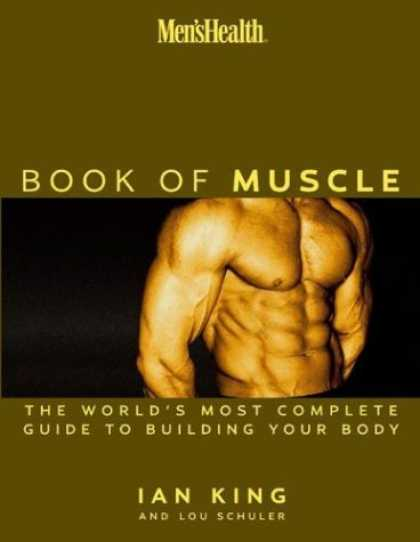 Bestsellers (2007) - Men's Health: The Book of Muscle--The World's Most Authoritative Guide to Buildi