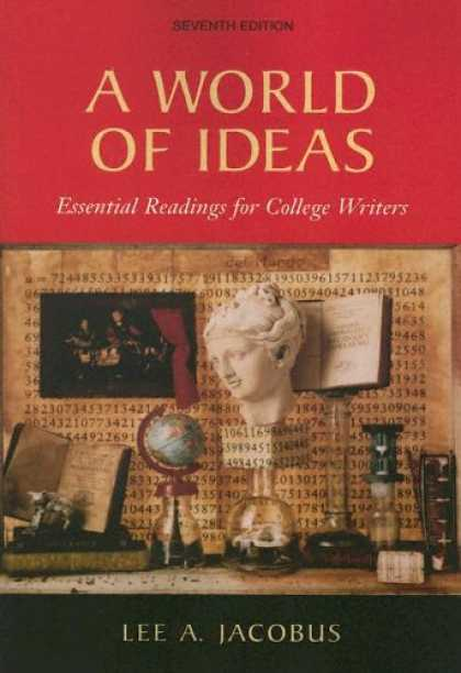 Bestsellers (2007) - A World of Ideas: Essential Readings for College Writers by Lee A. Jacobus