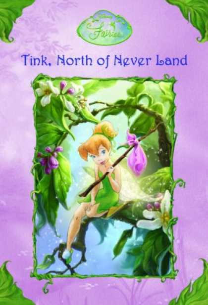 Bestsellers (2007) - Tink, North of Never Land (Disney Fairies) by Kiki Thorpe