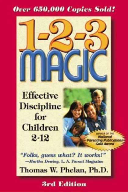 Bestsellers (2007) - 1-2-3 Magic: Effective Discipline for Children 2-12 (123 Magic) by Thomas W. Phe