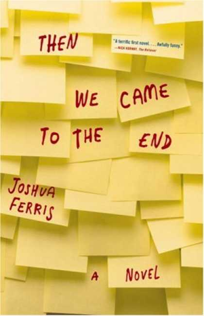 Bestsellers (2007) - Then We Came to the End: A Novel by Joshua Ferris