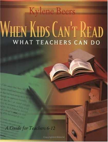 Bestsellers (2007) - When Kids Can't Read: What Teachers Can Do: A Guide for Teachers 6-12 by Kylene