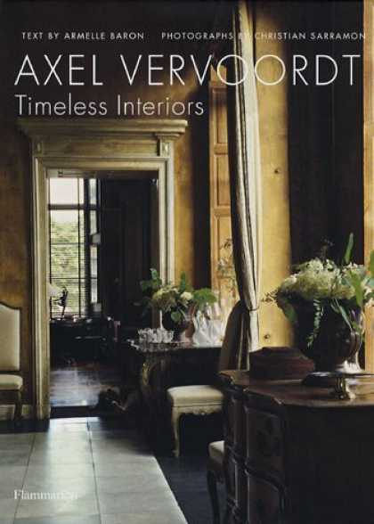 Bestsellers (2007) - Axel Vervoordt: Timeless Interiors by Armelle Baron