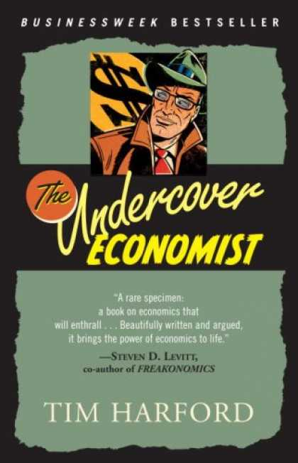 Bestsellers (2007) - The Undercover Economist: Exposing Why the Rich Are Rich, Why the Poor Are Poor-
