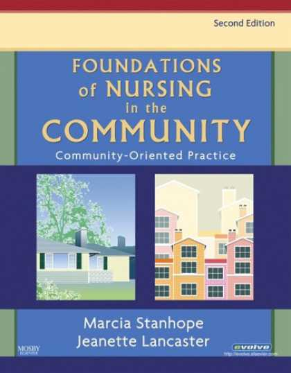 Bestsellers (2007) - Foundations of Nursing in the Community: Community-Oriented Practice by Marcia S