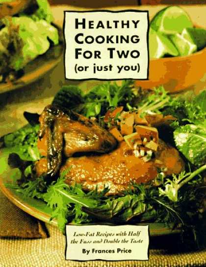 Bestsellers (2007) - Healthy Cooking for Two (or Just You): Low-Fat Recipes with Half the Fuss and Do