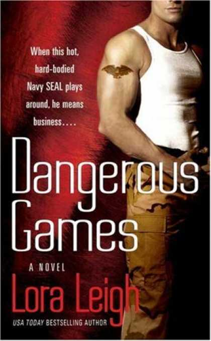 Bestsellers (2007) - Dangerous Games (Tempting SEALs, Book 2) by Lora Leigh