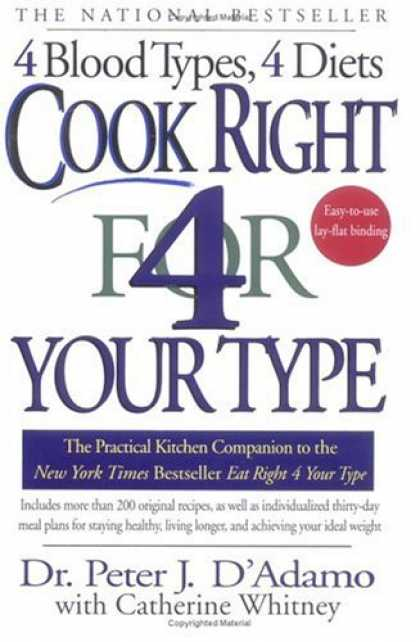 Bestsellers (2007) - Cook Right 4 Your Type: The Practical Kitchen Companion to Eat Right 4 Your Type