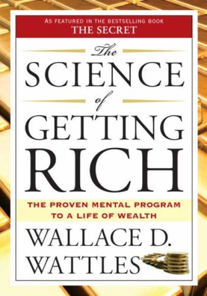 Bestsellers (2007) - The Science of Getting Rich by Wallace D. Wattles