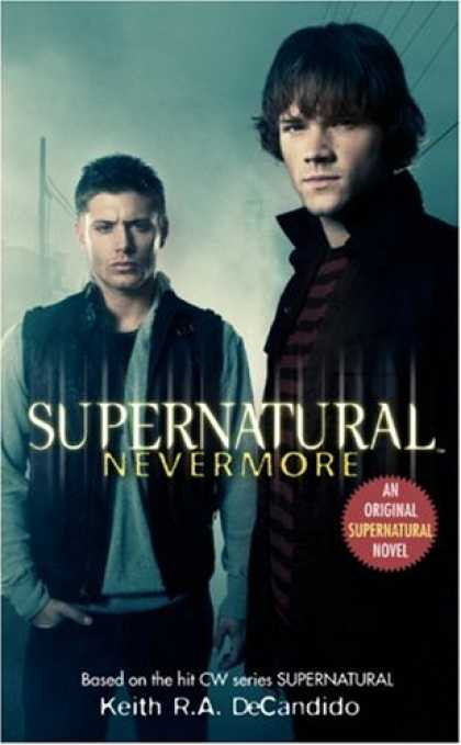 Bestsellers (2007) - Supernatural: Nevermore (Supernatural) by Keith R.A. DeCandido