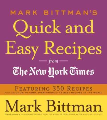 Bestsellers (2007) - Mark Bittman's Quick and Easy Recipes from the New York Times: Featuring 350 rec