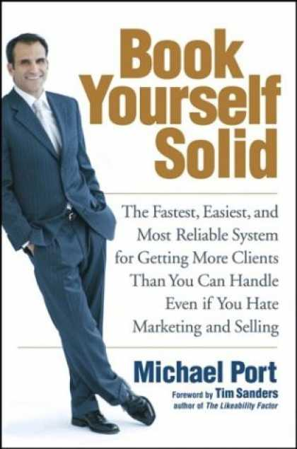 Bestsellers (2007) - Book Yourself Solid: The Fastest, Easiest, and Most Reliable System for Getting