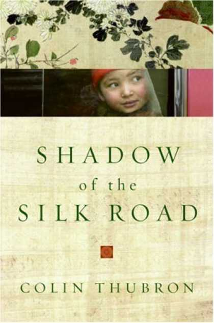 Bestsellers (2007) - Shadow of the Silk Road by Colin Thubron