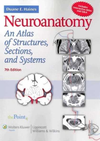 Bestsellers (2007) - Neuroanatomy: An Atlas of Structures, Sections, and Systems (Point (Lippincott W