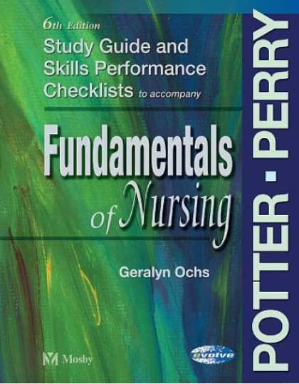 Bestsellers (2007) - Study Guide & Skills Performance Checklists to accompany Fundamentals of Nursing