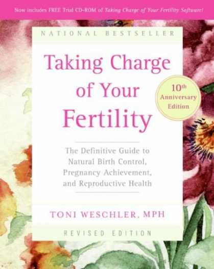 Bestsellers (2007) - Taking Charge of Your Fertility, 10th Anniversary Edition: The Definitive Guide