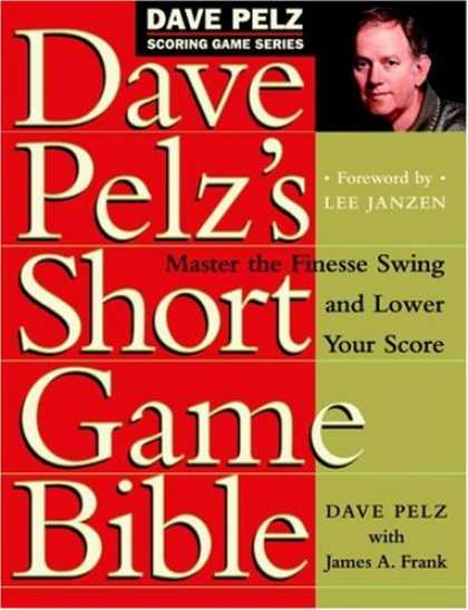 Bestsellers (2007) - Dave Pelz's Short Game Bible: Master the Finesse Swing and Lower Your Score (Dav
