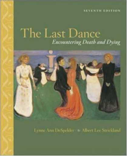 Bestsellers (2007) - The Last Dance: Encountering Death and Dying by Lynne Ann DeSpelder