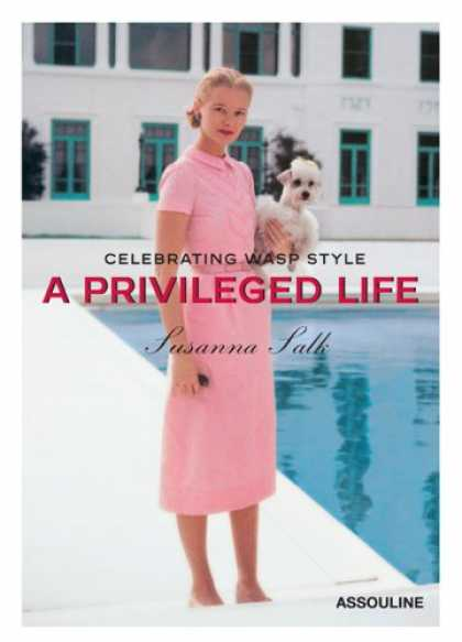 Bestsellers (2007) - A Privileged Life: Celebrating Wasp Style by Susanna Salk