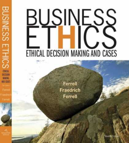 Bestsellers (2007) - Business Ethics: Ethical Decision Making and Cases by O. C. Ferrell