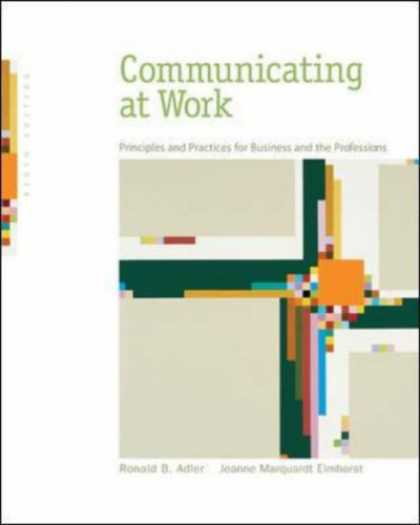 Bestsellers (2007) - Communicating at Work: Principles and Practices for Business and the Professions