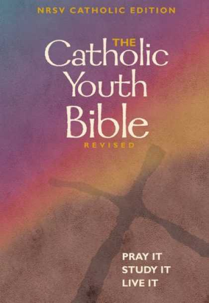 Bestsellers (2007) - The Catholic Youth Bible New Revised Standard Version: Pray It, Study It, Live I