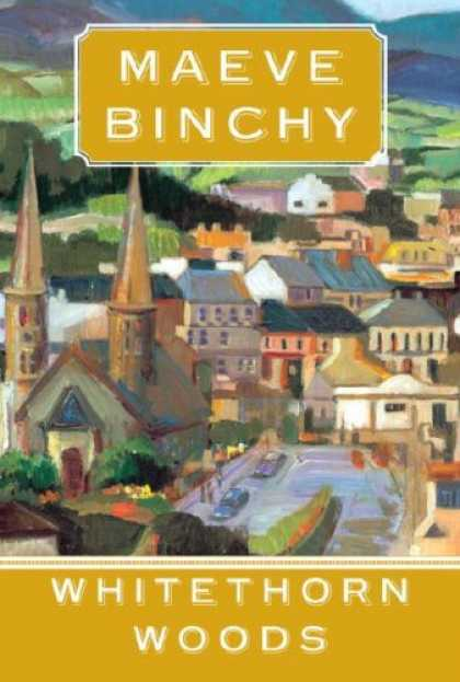 Bestsellers (2007) - Whitethorn Woods by Maeve Binchy