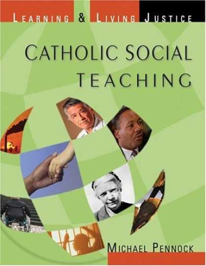 Bestsellers (2007) - Catholic Social Teaching - Student Text (Revised) by Michael Pennock