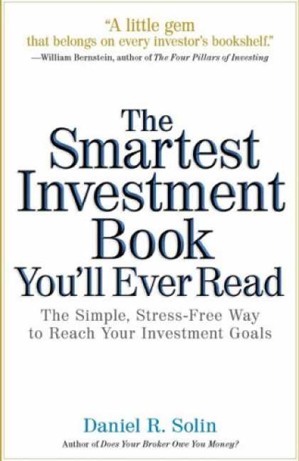 Bestsellers (2007) - The Smartest Investment Book You'll Ever Read: The Simple, Stress-Free Way to Re