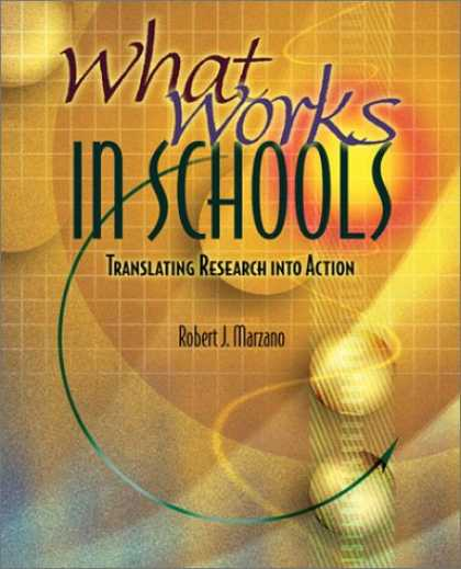 Bestsellers (2007) - What Works in Schools: Translating Research into Action by Robert J. Marzano