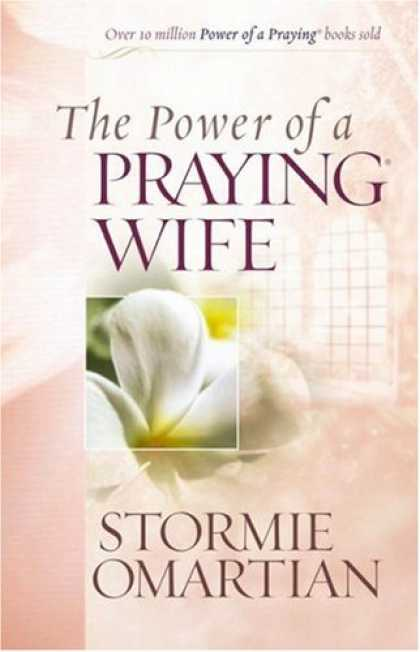 Bestsellers (2007) - The Power of a Praying® Wife (Power of a Praying) by Stormie Omartian