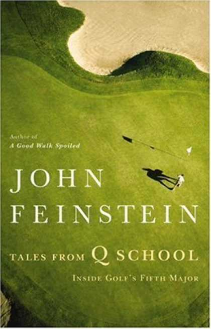 Bestsellers (2007) - Tales from Q School: Inside Golf's Fifth Major by John Feinstein