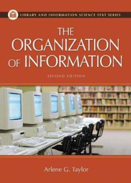 Bestsellers (2007) - The Organization of Information: Second Edition (Library and Information Science