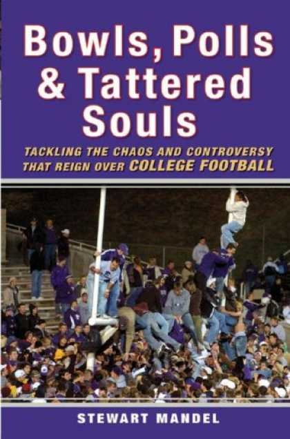 Bestsellers (2007) - Bowls, Polls, and Tattered Souls: Tackling the Chaos and Controversy that Reign