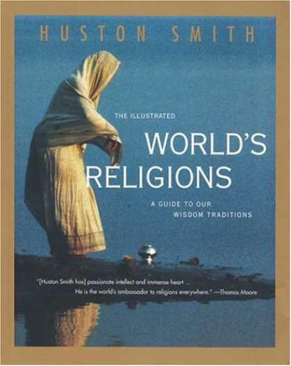 Bestsellers (2007) - The Illustrated World's Religions: Guide to Our Wisdom Traditions, A by Huston S