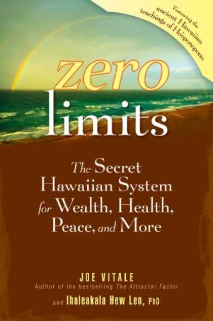 Bestsellers (2007) - Zero Limits: The Secret Hawaiian System for Wealth, Health, Peace, and More by J