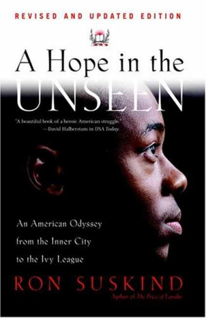 Bestsellers (2007) - A Hope in the Unseen: An American Odyssey from the Inner City to the Ivy League